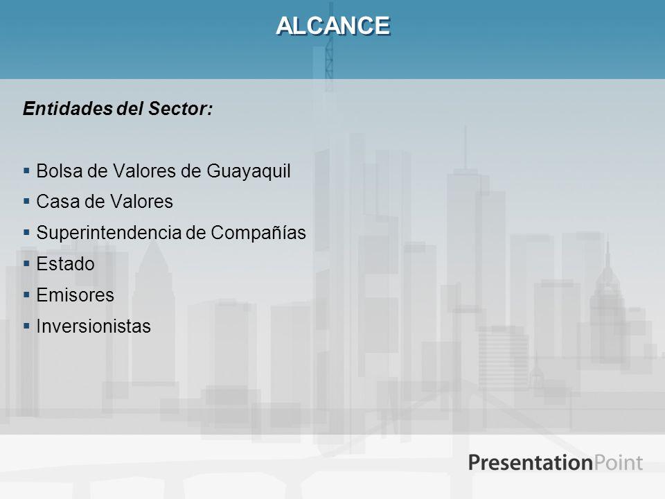 ALCANCE Entidades del Sector: Bolsa de Valores de Guayaquil