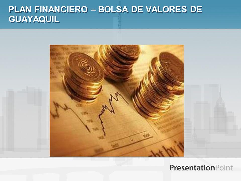 PLAN FINANCIERO – BOLSA DE VALORES DE GUAYAQUIL