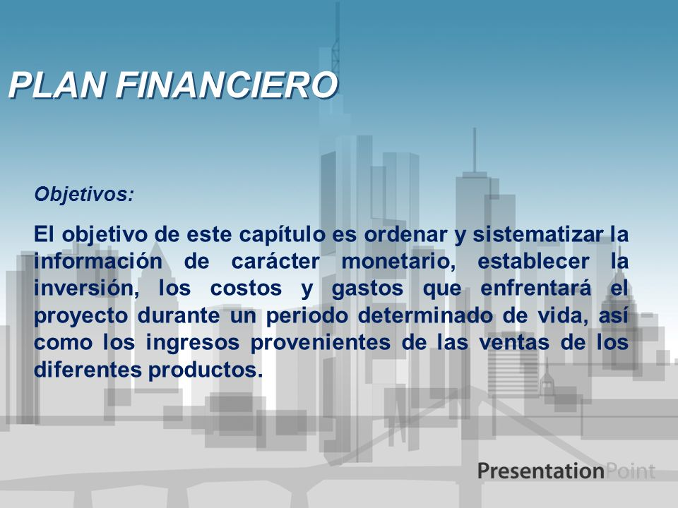 PLAN FINANCIERO Objetivos: