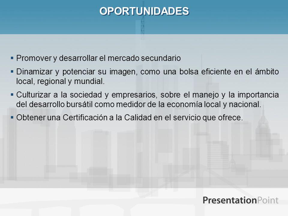 OPORTUNIDADES Promover y desarrollar el mercado secundario