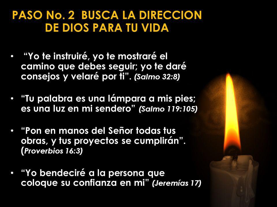 PASO No. 2 BUSCA LA DIRECCION DE DIOS PARA TU VIDA