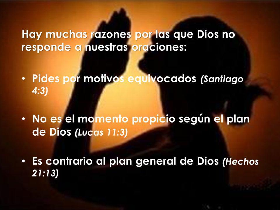 Hay muchas razones por las que Dios no responde a nuestras oraciones: