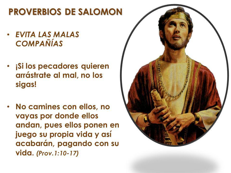 PROVERBIOS DE SALOMON EVITA LAS MALAS COMPAÑÍAS