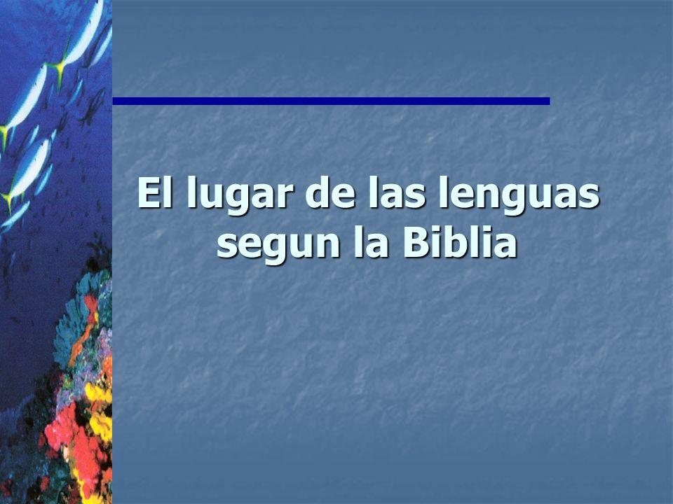 El lugar de las lenguas segun la Biblia