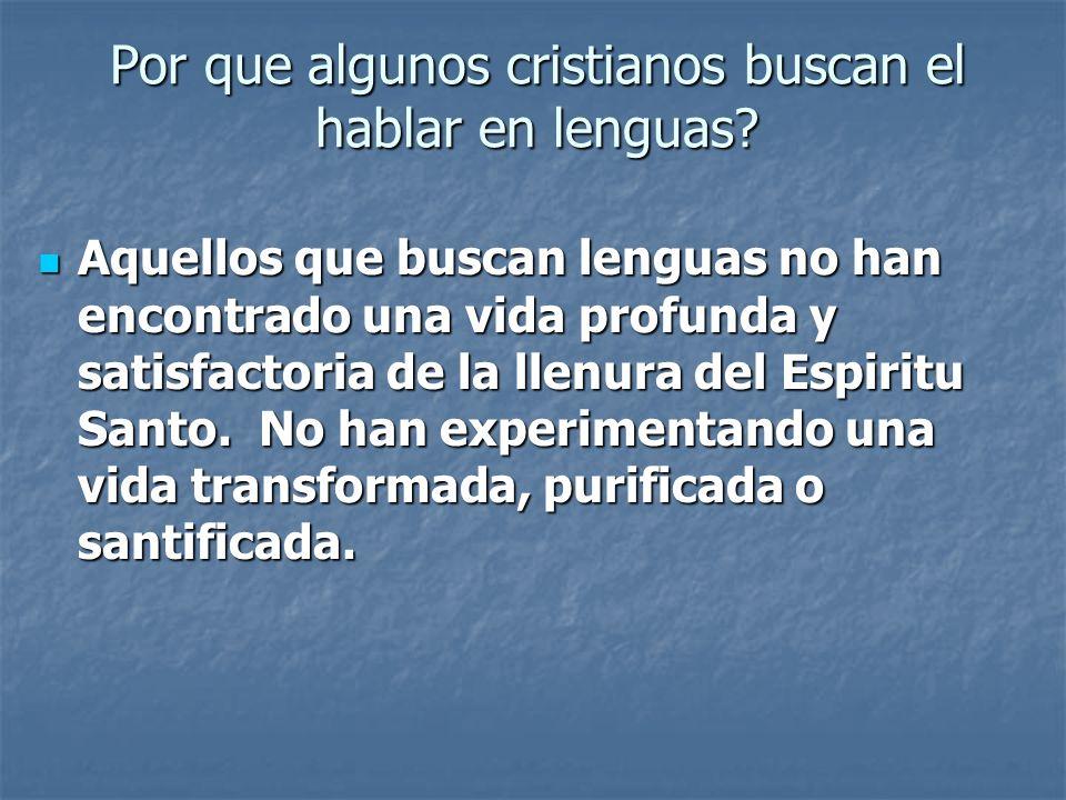 Por que algunos cristianos buscan el hablar en lenguas