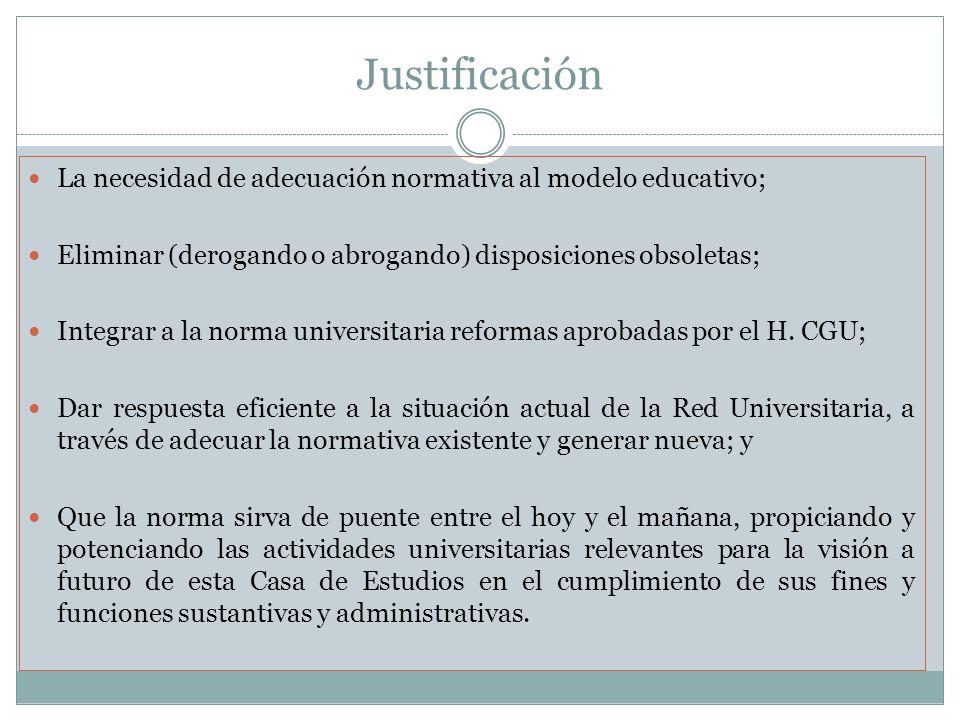 Justificación La necesidad de adecuación normativa al modelo educativo; Eliminar (derogando o abrogando) disposiciones obsoletas;