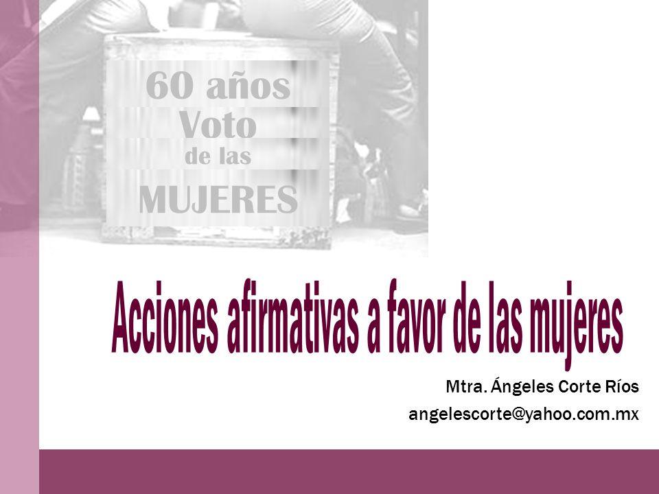 60 años Voto MUJERES Acciones afirmativas a favor de las mujeres