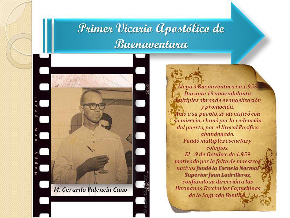 Llega a Buenaventura en 1.953 Fundó múltiples escuelas y colegios.