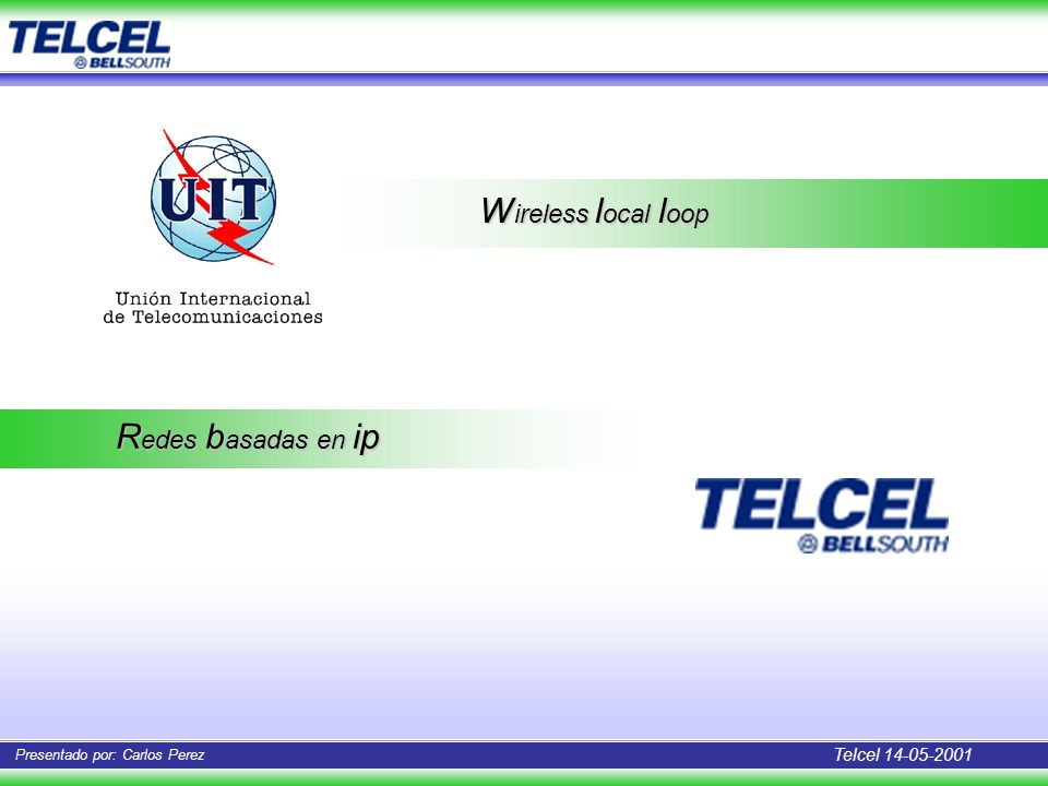 Wireless local loop Redes basadas en ip Telcel 14-05-2001