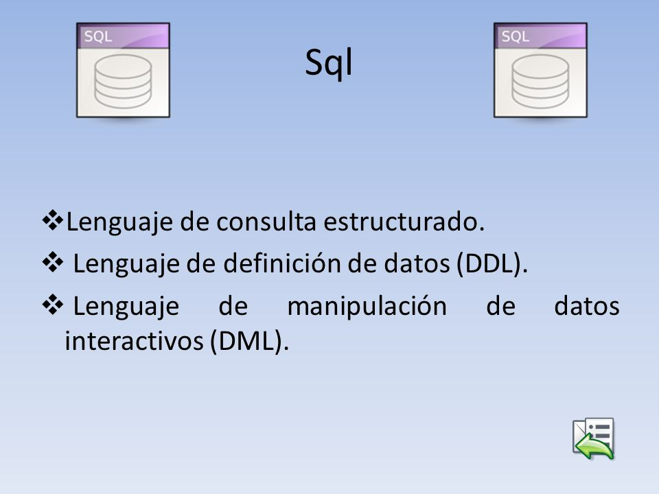 Sql Lenguaje de consulta estructurado.