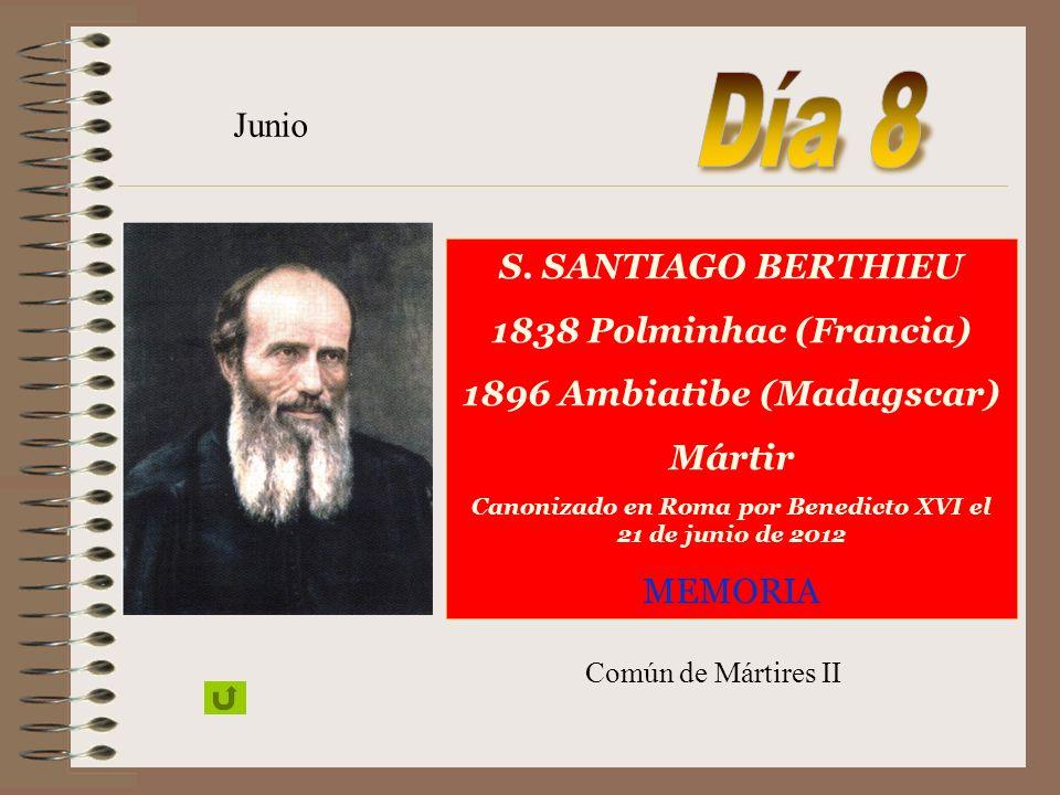 Día 8 Junio S. SANTIAGO BERTHIEU 1838 Polminhac (Francia)