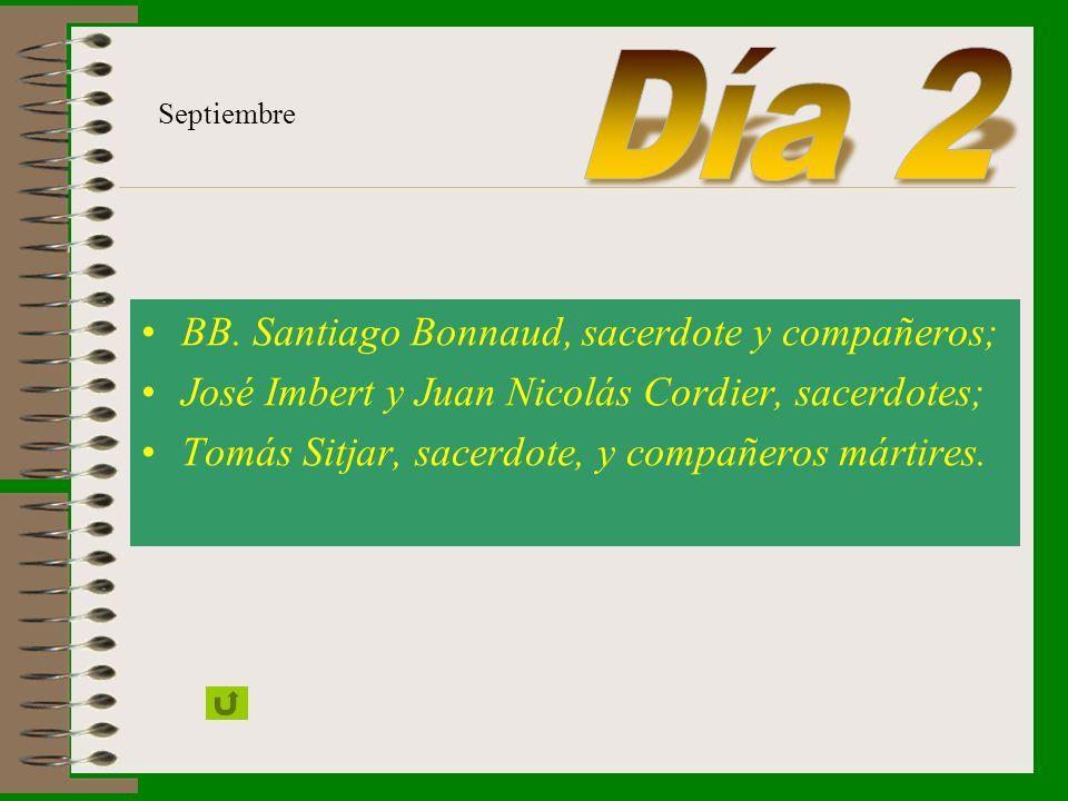 Día 2 BB. Santiago Bonnaud, sacerdote y compañeros;