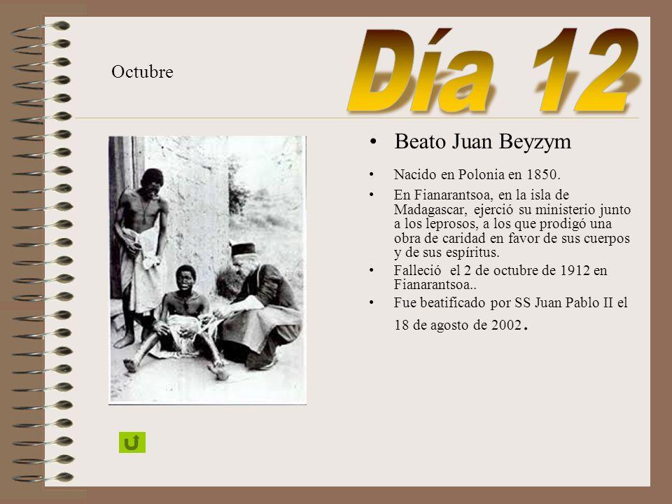 Día 12 Beato Juan Beyzym Octubre Nacido en Polonia en 1850.