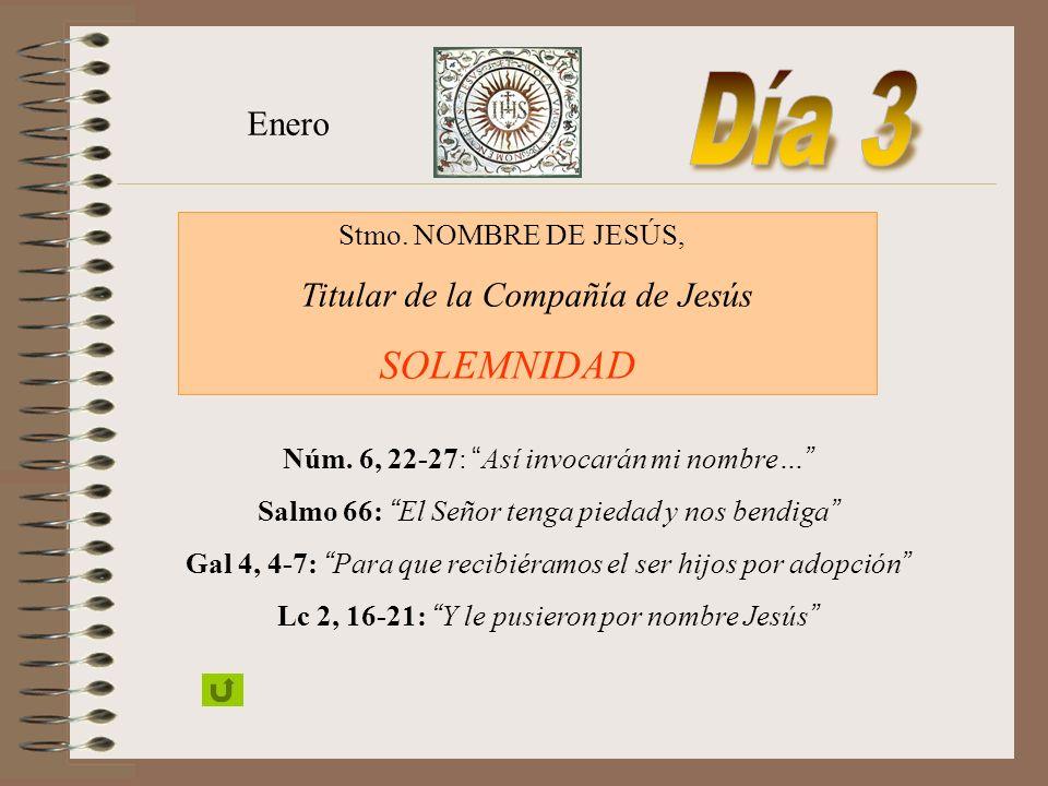 Día 3 SOLEMNIDAD Enero Titular de la Compañía de Jesús