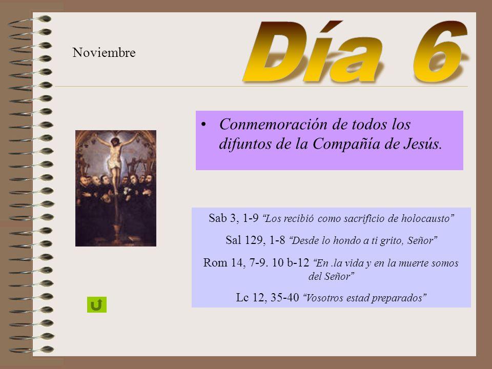 Día 6 Conmemoración de todos los difuntos de la Compañía de Jesús.