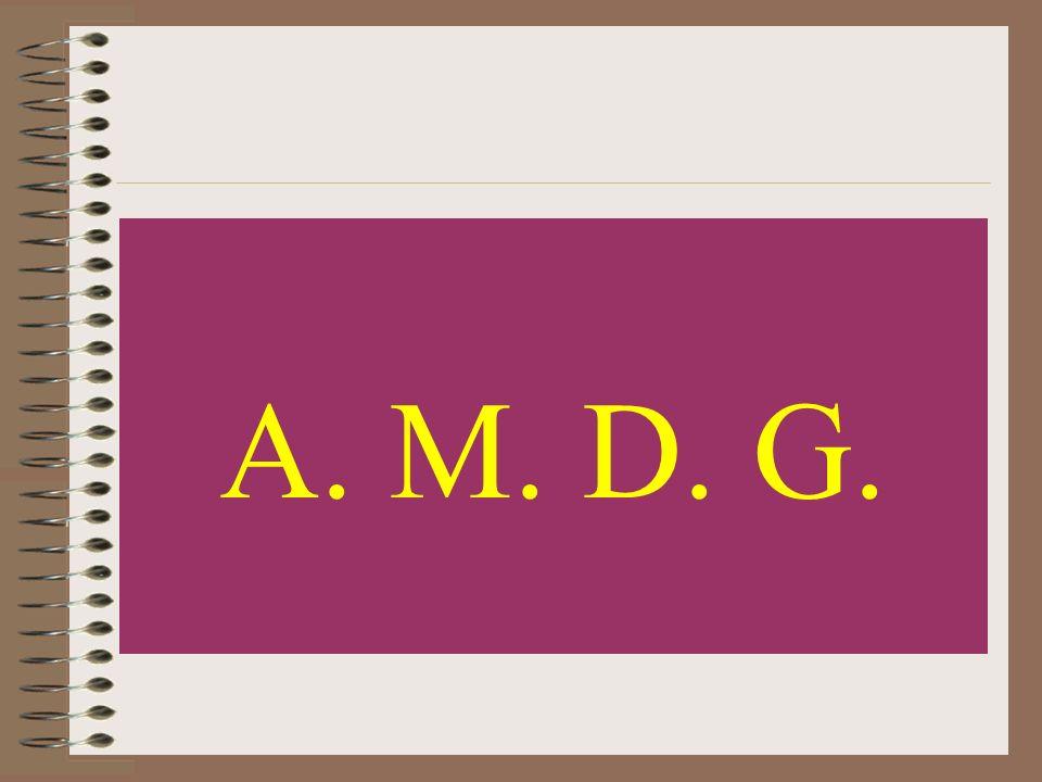 A. M. D. G.