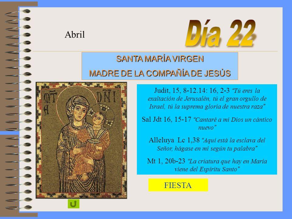 Día 22 Abril SANTA MARÍA VIRGEN MADRE DE LA COMPAÑÍA DE JESÚS FIESTA