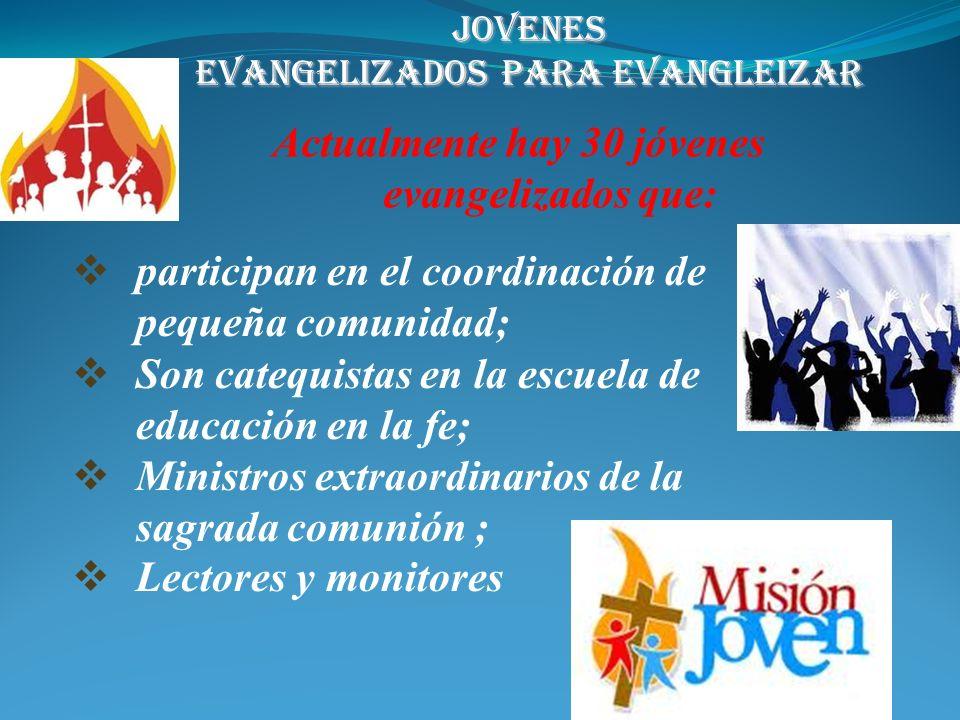 Actualmente hay 30 jóvenes evangelizados que: