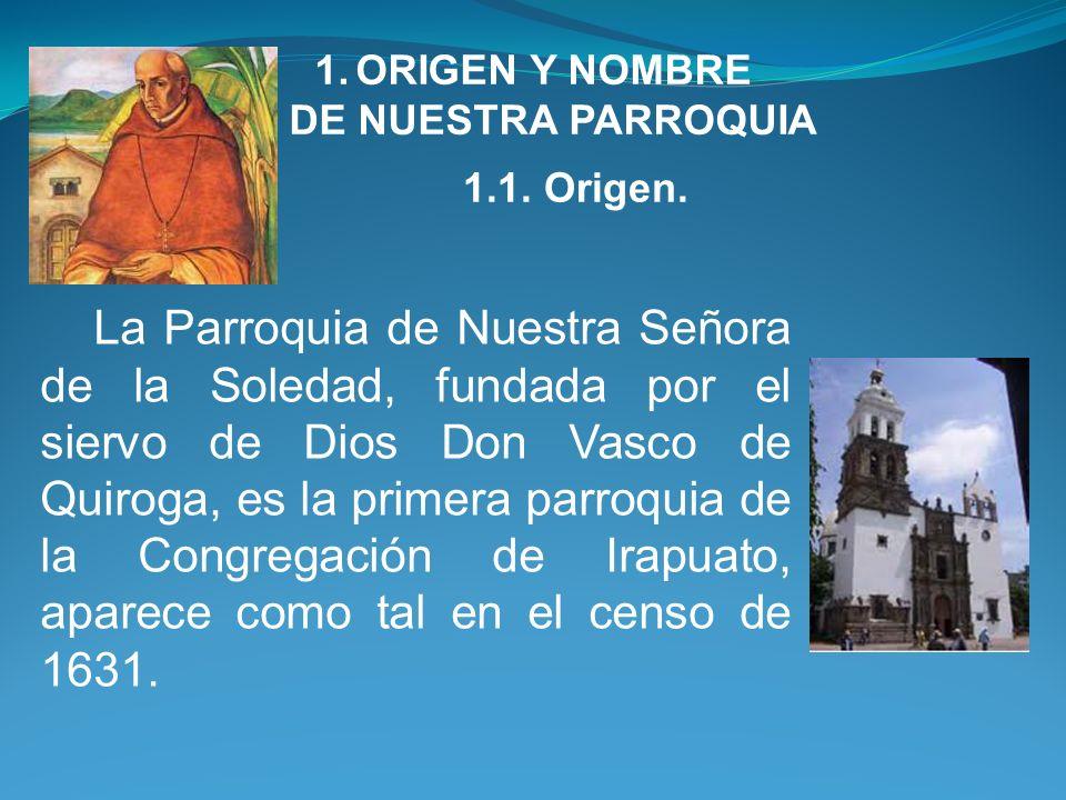 ORIGEN Y NOMBRE DE NUESTRA PARROQUIA. 1.1. Origen.