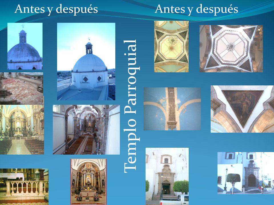 Antes y después Antes y después Templo Parroquial