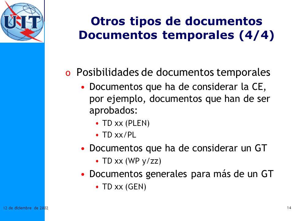 Otros tipos de documentos Documentos temporales (4/4)