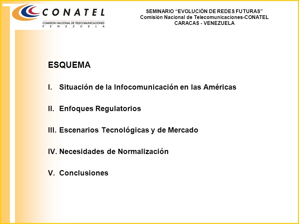 ESQUEMA I. Situación de la Infocomunicación en las Américas
