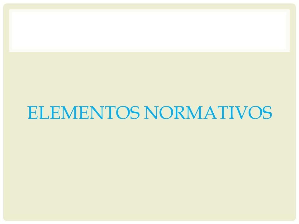ELEMENTOS NORMATIVOS