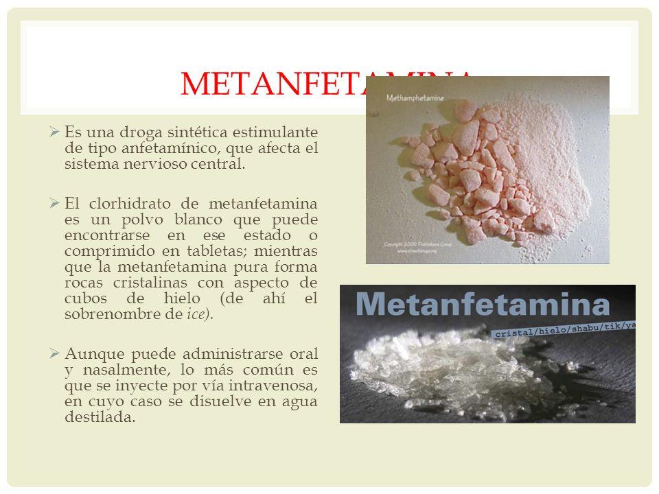 METANFETAMINA Es una droga sintética estimulante de tipo anfetamínico, que afecta el sistema nervioso central.