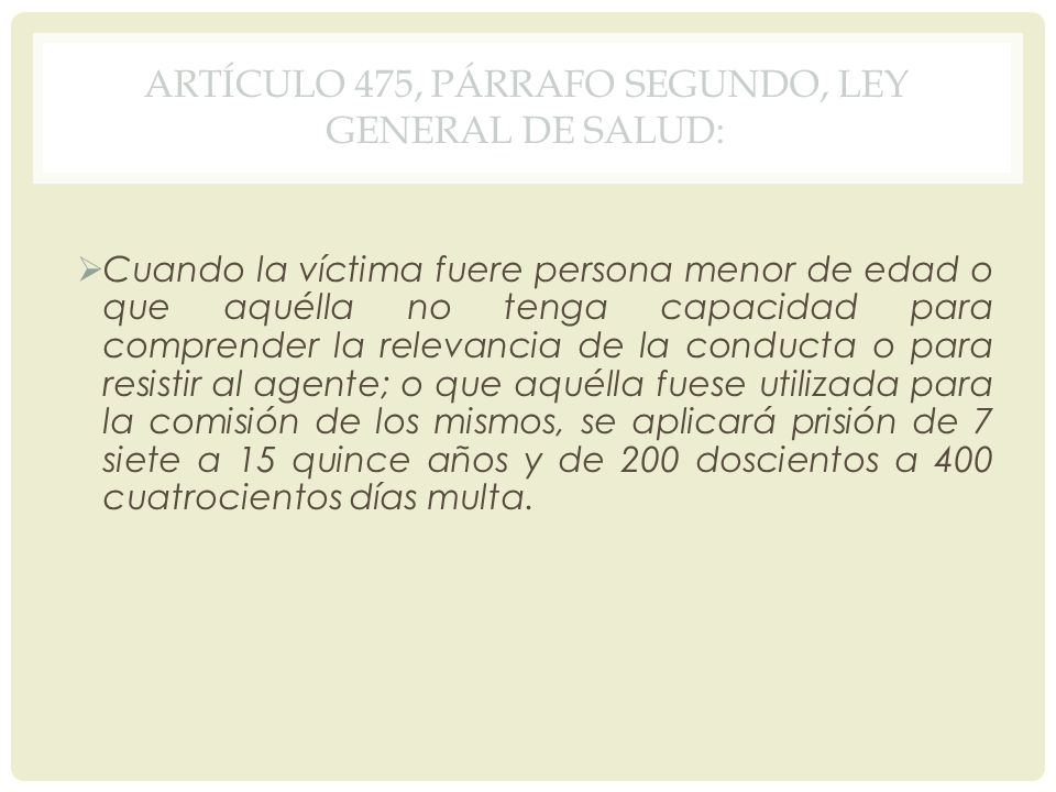 Artículo 475, párrafo segundo, Ley General de Salud: