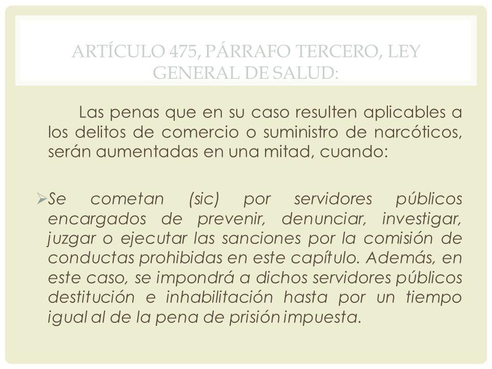 Artículo 475, párrafo tercero, Ley General de Salud: