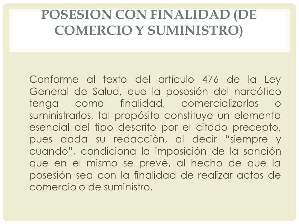 POSESION CON FINALIDAD (DE COMERCIO Y SUMINISTRO)