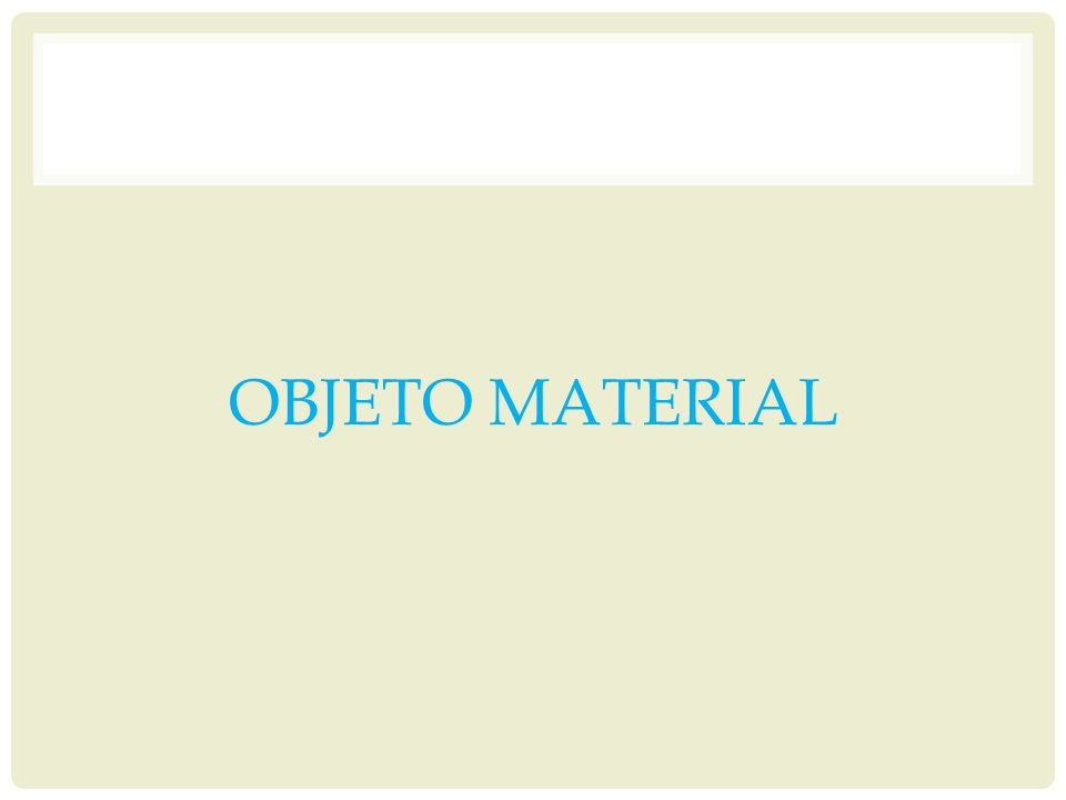 OBJETO MATERIAL