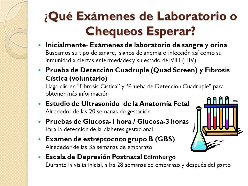 ¿Qué Exámenes de Laboratorio o Chequeos Esperar