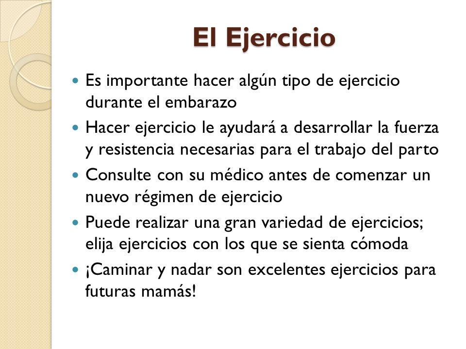 El Ejercicio Es importante hacer algún tipo de ejercicio durante el embarazo.
