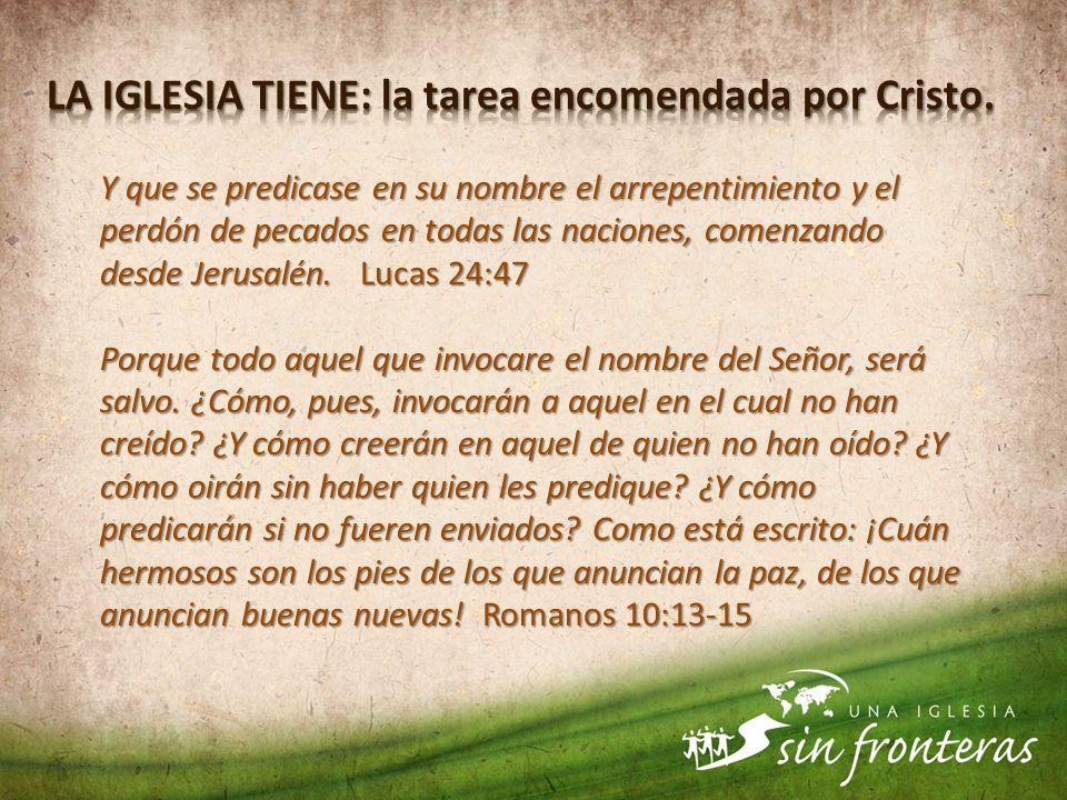 LA IGLESIA TIENE: la tarea encomendada por Cristo.