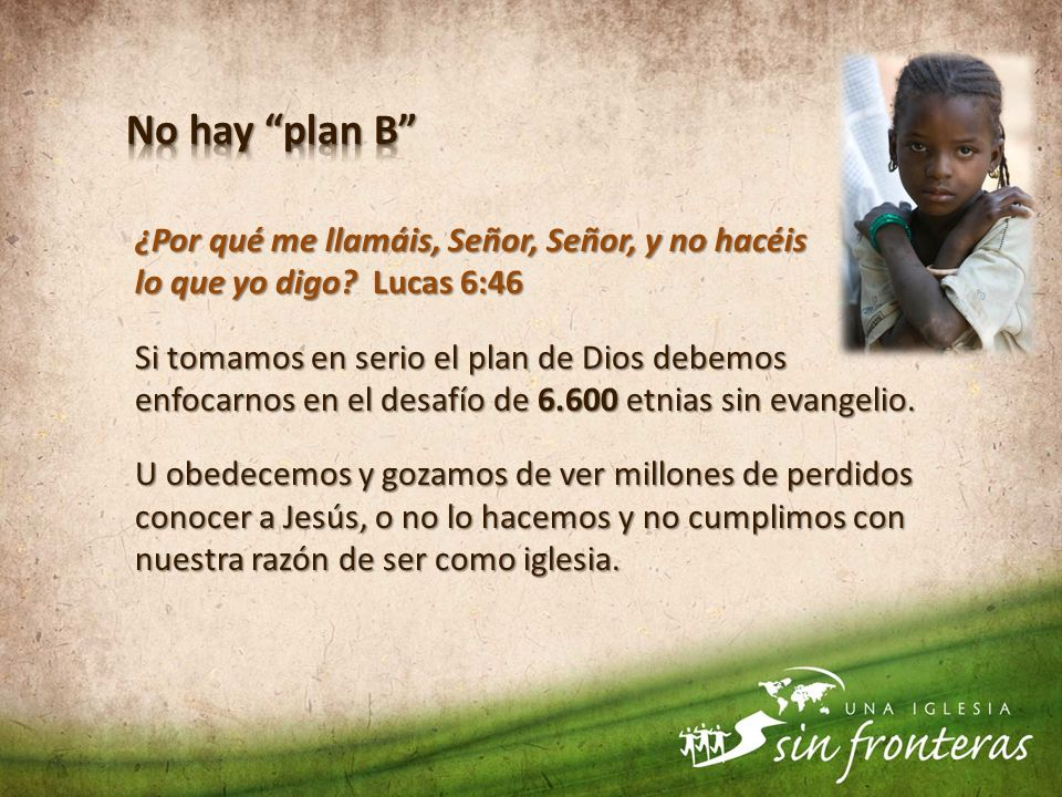 No hay plan B ¿Por qué me llamáis, Señor, Señor, y no hacéis