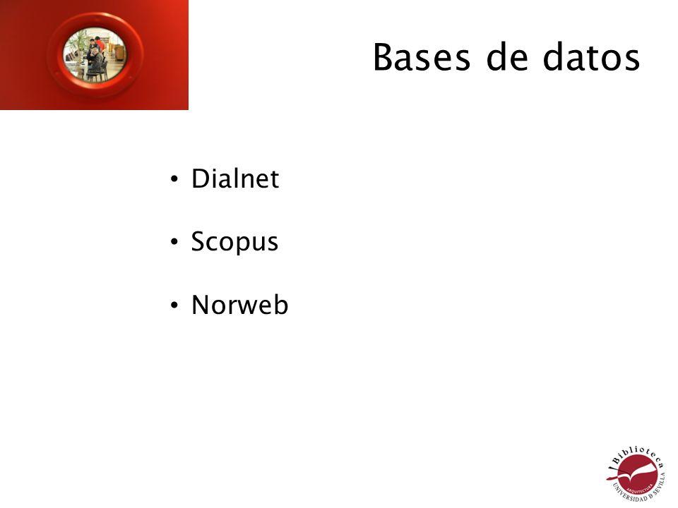 Bases de datos Dialnet Scopus Norweb Diapositivas sobre alfin 8 8