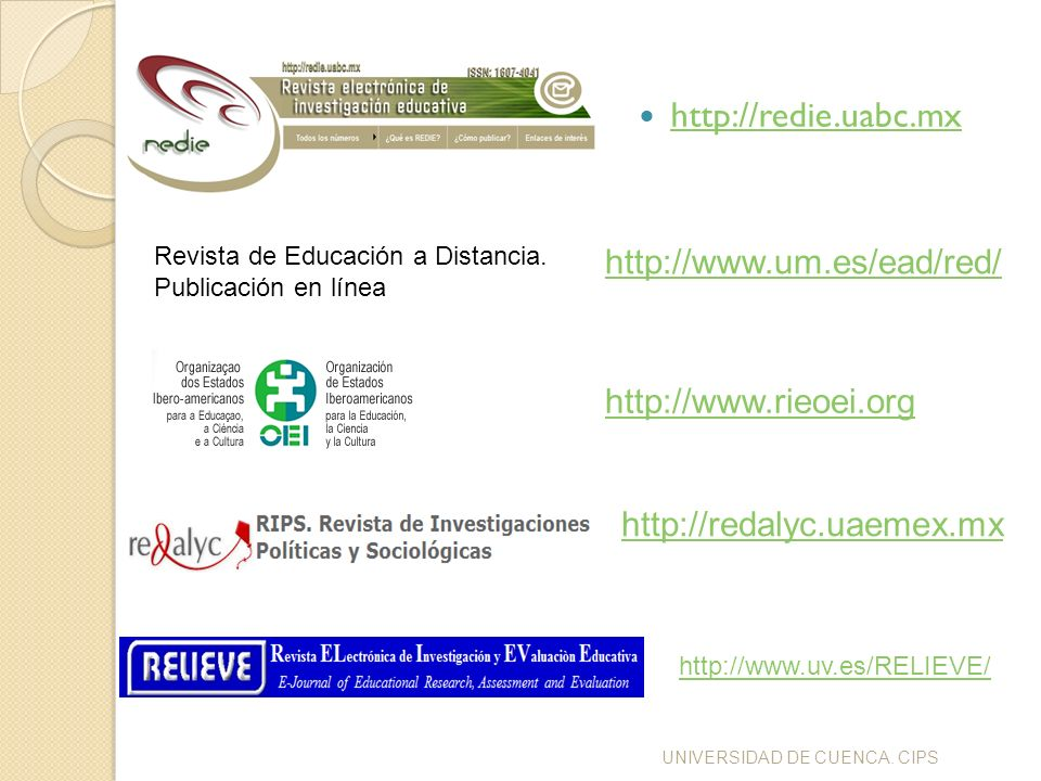 http://redie.uabc.mx http://www.um.es/ead/red/ http://www.rieoei.org