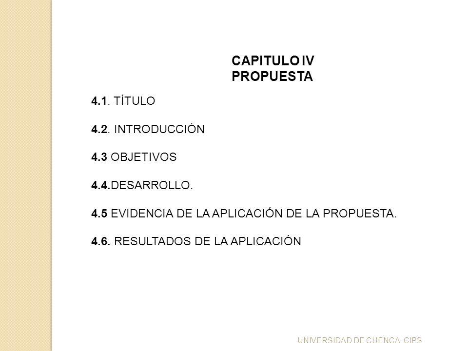 CAPITULO IV PROPUESTA 4.1. TÍTULO 4.2. INTRODUCCIÓN 4.3 OBJETIVOS