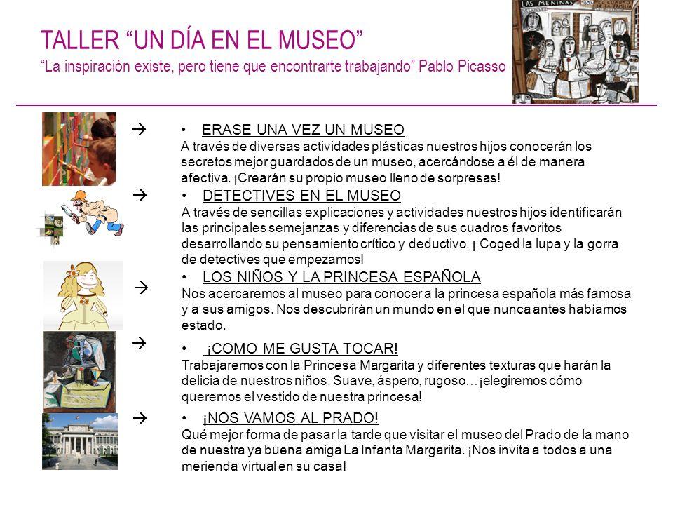 TALLER UN DÍA EN EL MUSEO La inspiración existe, pero tiene que encontrarte trabajando Pablo Picasso