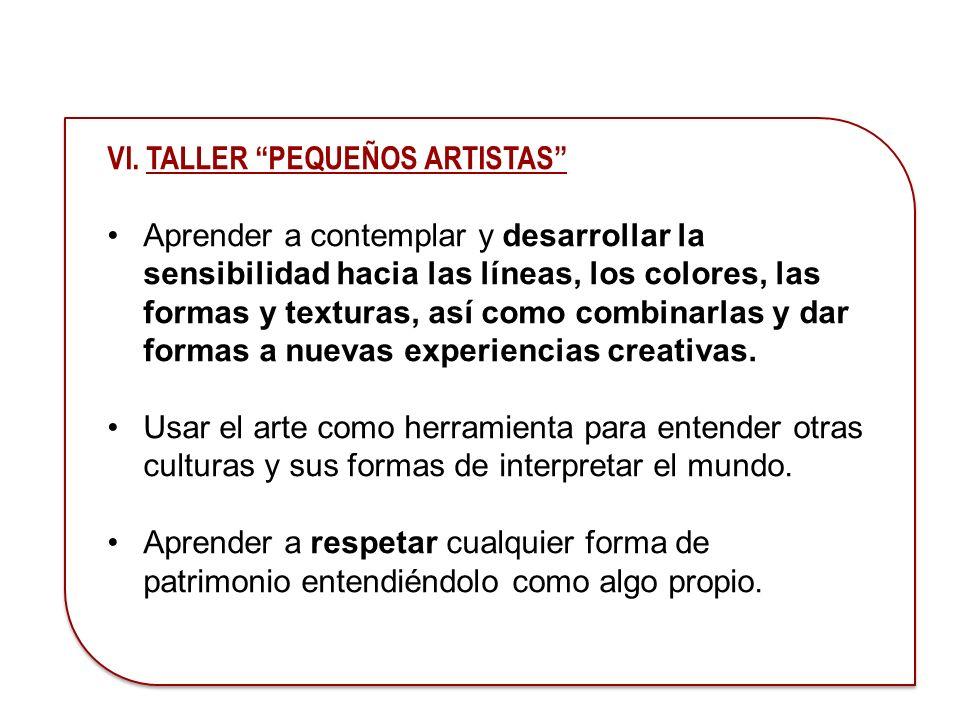 VI. TALLER PEQUEÑOS ARTISTAS
