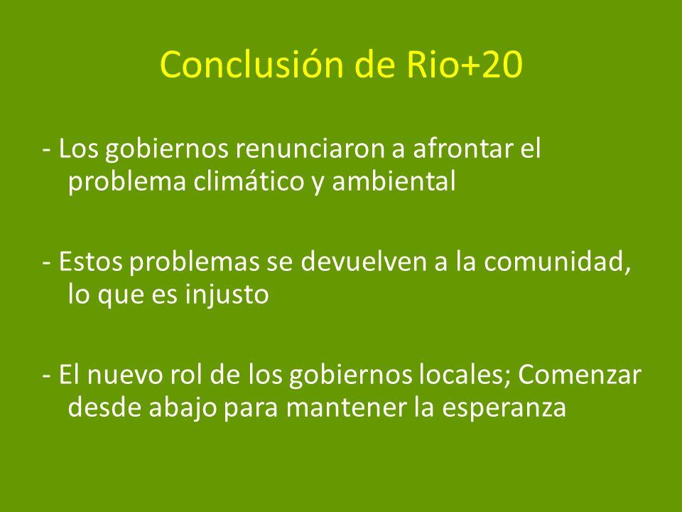 Conclusión de Rio+20 - Los gobiernos renunciaron a afrontar el problema climático y ambiental.
