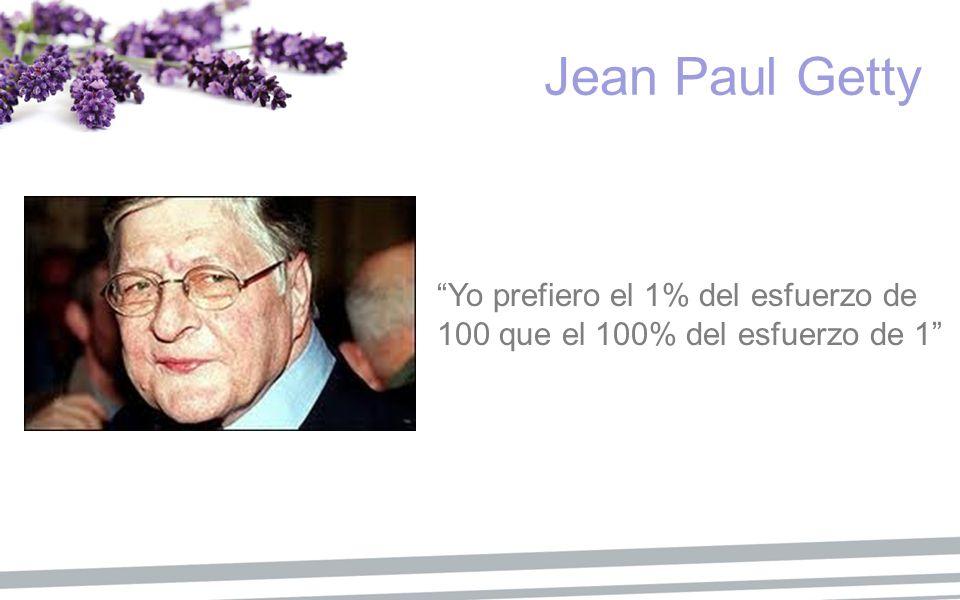 Jean Paul Getty Yo prefiero el 1% del esfuerzo de