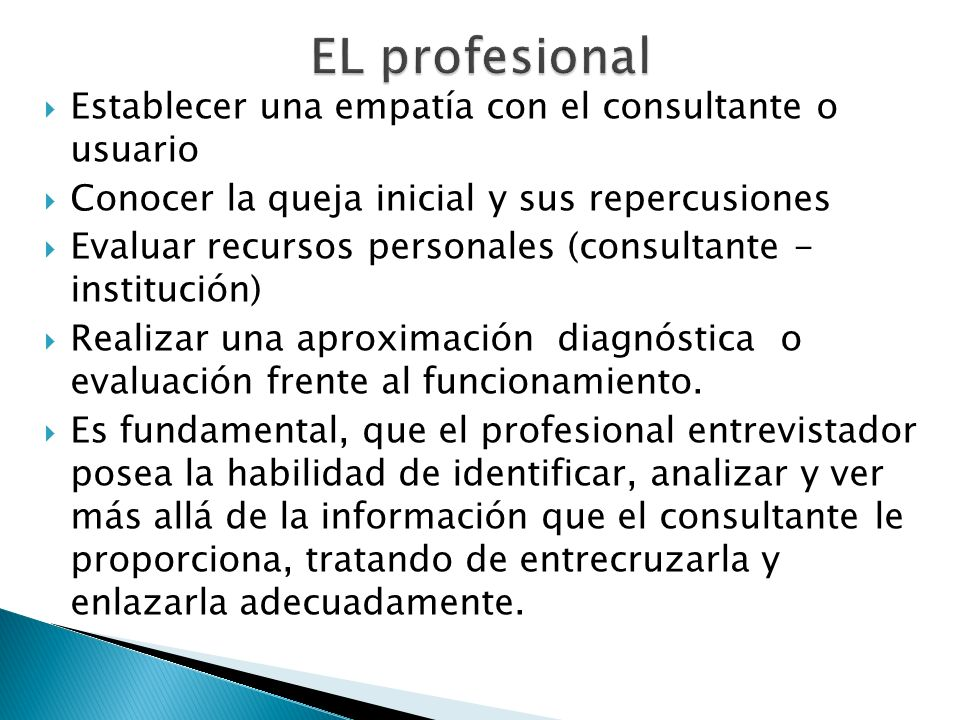 EL profesional Establecer una empatía con el consultante o usuario