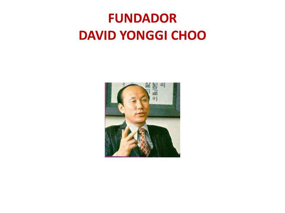 FUNDADOR DAVID YONGGI CHOO