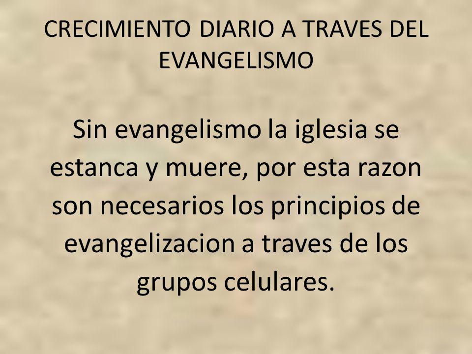 CRECIMIENTO DIARIO A TRAVES DEL EVANGELISMO