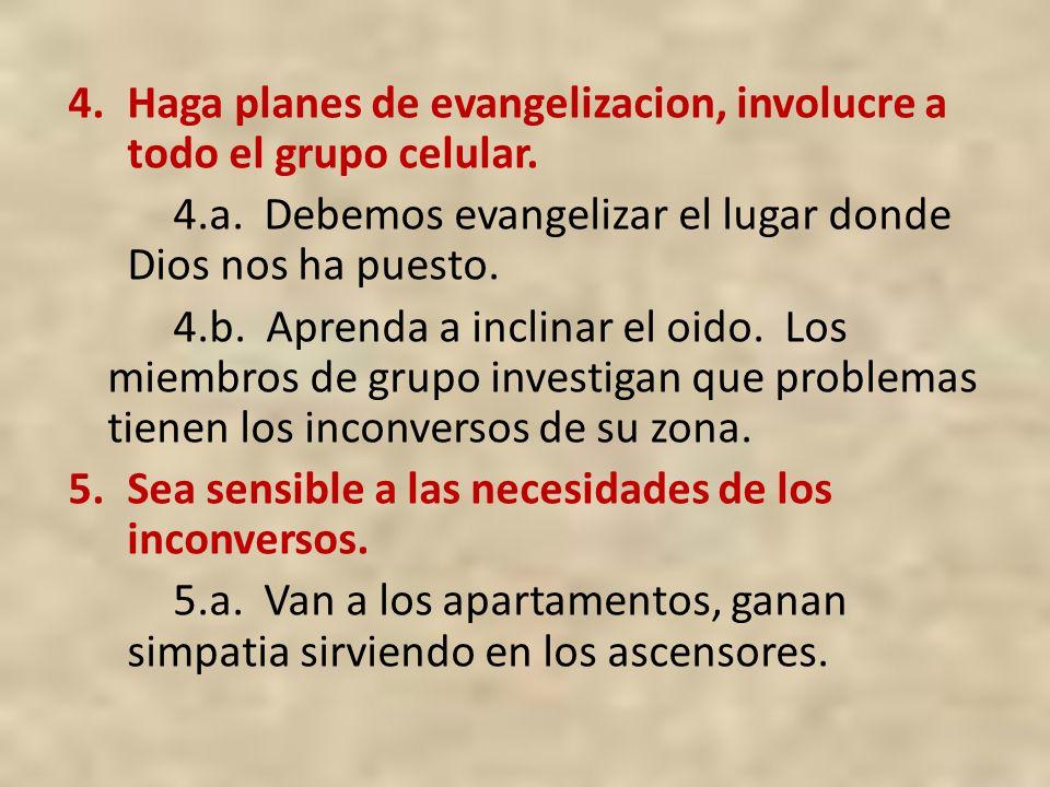 Haga planes de evangelizacion, involucre a todo el grupo celular.