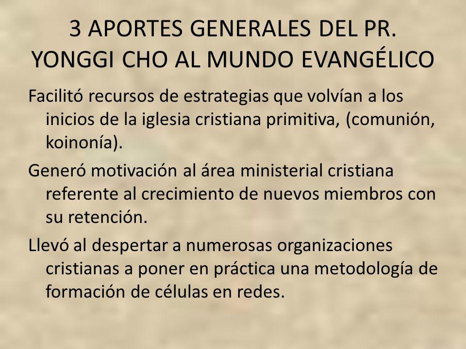 3 APORTES GENERALES DEL PR. YONGGI CHO AL MUNDO EVANGÉLICO