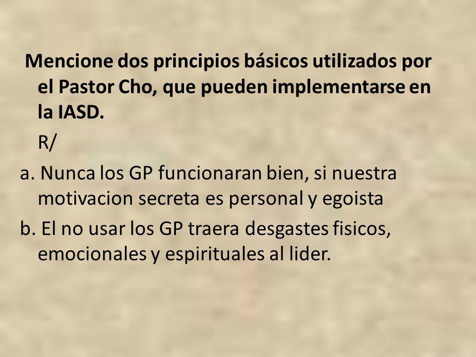 Mencione dos principios básicos utilizados por el Pastor Cho, que pueden implementarse en la IASD.