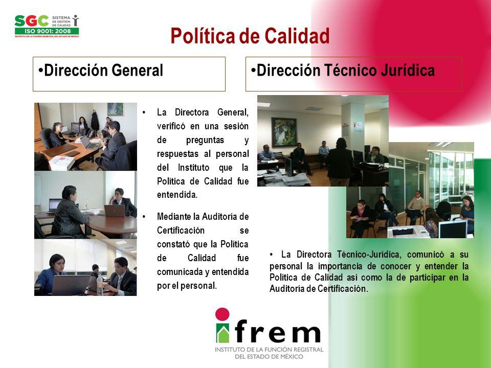 Política de Calidad Dirección General Dirección Técnico Jurídica